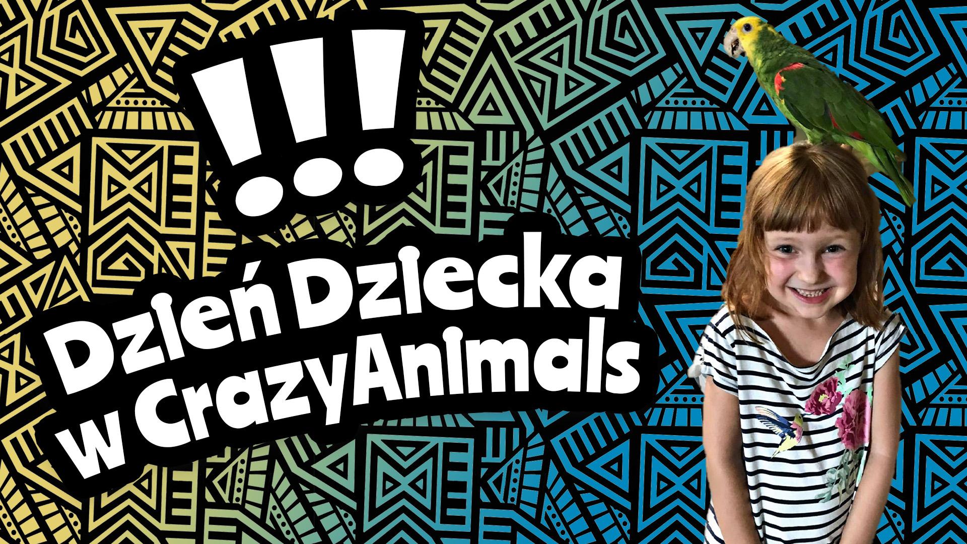 Dzień Dziecka w Crazy Animals!